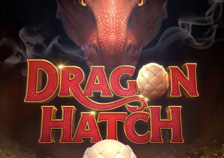 Dragon Hatch เกมสล็อตล่าขุมสมบัติมังกรไฟ